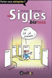 Les Sigles Du Bizness - Couverture - Format classique