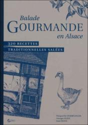 Balade gourmande en Alsace ; 320 recettes traditionnelles salées - Couverture - Format classique