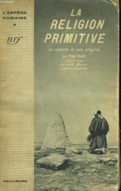 La Religion Primitive. Sa Nature Et Son Origine. Collection : L'Espece Humaine N° 4 - Couverture - Format classique