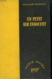 Un Petit Air Innocent. ( My Dead Wife ). Collection : Serie Noire Sans Jaquette N° 88 - Couverture - Format classique