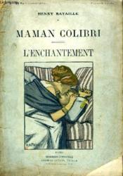 Maman Colibri Suivi De L'Enchantement. - Couverture - Format classique