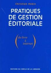 Pratiques De Gestion Editoriale ; Du Livre A Internet - Couverture - Format classique