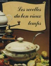 Les Recettes Du Bon Vieux Temps. - Couverture - Format classique