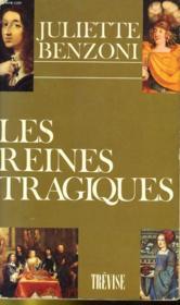 LES REINES TRAGIQUES - recits historiques. - Couverture - Format classique