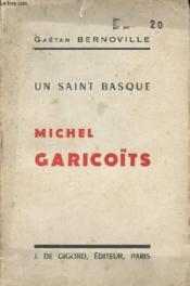 Un Saint Basque - Michel Garicoits - Couverture - Format classique