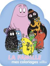 Mes coloriages ; Barbapapa ; la famille - Couverture - Format classique