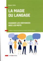 La magie du langage ; changer les croyances avec les mots - Couverture - Format classique