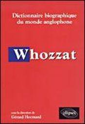 Whozzat Dictionnaire Biographique Du Monde Anglophone - Couverture - Format classique