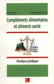 Complements Alimentaires Et Aliments Sante - Couverture - Format classique