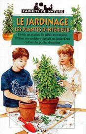 Le jardinage ; les plantes d'intérieur - Intérieur - Format classique