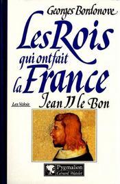 Les rois qui ont fait la France ; les Valois ; Jean II le bon - Intérieur - Format classique