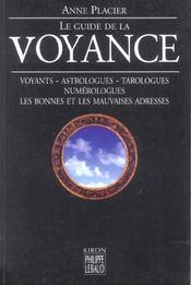 Le guide de la voyance. voyants, astrologues, tarologues, numérologues les bonnes et les mauvaises adresses - Intérieur - Format classique