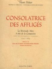 Consolatrice des affligés, la révérende mère Marie de la Compassion: 1797-1884 - Couverture - Format classique