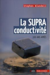 La supraconductivité ; 100 ans après - Couverture - Format classique