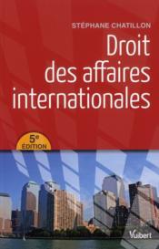 Droit des affaires internationales (5e édition) - Couverture - Format classique