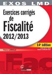 Exercices corrigés de fiscalité 2012-2013 (14e édition) - Couverture - Format classique