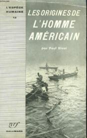Les Origines De L'Homme Americain. Collection : L'Espece Humaine N° 13 - Couverture - Format classique