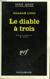 Le Diable A Trois. Collection : Serie Noire N° 1388 - Couverture - Format classique