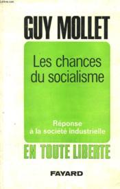 Les Chances Du Socialisme. Reponse A La Societe Industrielle. - Couverture - Format classique