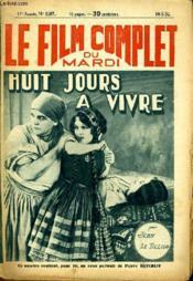 Le Film Complet Du Mardi N° 1167 - 11e Annee - Huit Jours A Vivre - Couverture - Format classique