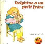 Delphine A Un Petit Frere - Couverture - Format classique