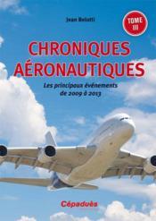 Chroniques aéronautiques ; les principaux événements de 2009 à 2013 - Couverture - Format classique