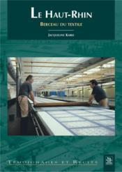 Le Haut-Rhin ; berceau du textile - Couverture - Format classique