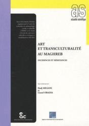 Art et transculturalité au Maghreb ; incidences et résistances - Couverture - Format classique