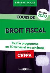 Cours de droit fiscal ; tout le programme en 50 fiches (édition 2020) - Couverture - Format classique