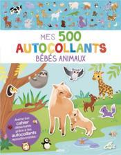 Mes 500 autocollants bébés animaux - Couverture - Format classique