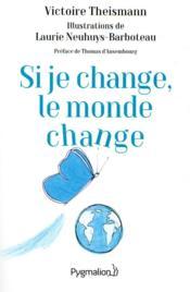 Si je change, le monde change ; l'effet papillon - Couverture - Format classique