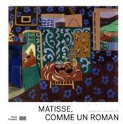 Matisse, comme un roman - Couverture - Format classique