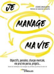 Je manage ma vie ; objectifs, pensées, charge mentale, vie pro/vie perso, projets... - Couverture - Format classique