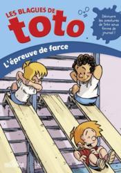 Les blagues de Toto ; l'épreuve de farce - Couverture - Format classique