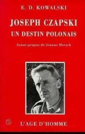 Joseph Czapski, Un Destin Polonais, Hommage Pour Le Centenaire De Sa Naissance - Couverture - Format classique