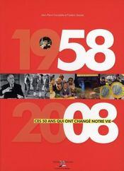 1958-2008, ces 50 ans qui ont change notre vie - Intérieur - Format classique