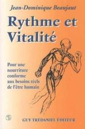 Rythme Et Vitalite : Pour Une Nourriture Conforme Aux Besoins Reels De L'Etre Humain - Couverture - Format classique