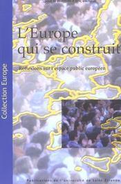 L'Europe Qui Se Construit ; Reflexions Sur L'Espace Public Europeen - Intérieur - Format classique