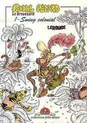 Raoul Pétard le broussard t.1 ; swing colonial - Intérieur - Format classique