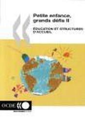 Petite enfance, grands defis t.2 : éducation et structures d'accueil - Couverture - Format classique