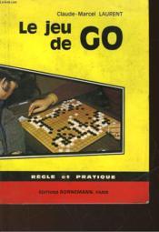 Le Jeu De Go Regle Et Pratique - Couverture - Format classique