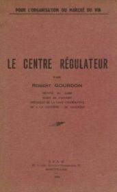 Le centre régulateur - Couverture - Format classique