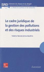 Le cadre juridique de la gestion des pollutions et des risques industriels (collection sciences du r - Couverture - Format classique