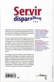 Servir ou disparaître... ; quand l'esprit de service devient une nécessité pour l'entreprise - 4ème de couverture - Format classique