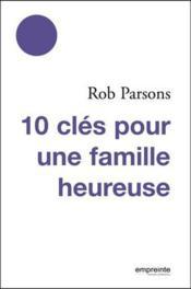 10 cles pour une famille heureuse - Couverture - Format classique