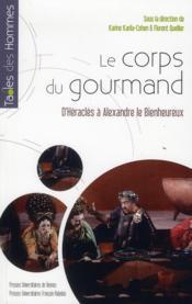 Corps gourmand ; d'Héraclès à Alexandre le Bienheureux - Couverture - Format classique