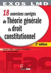 18 exercices corrigés de théorie générale du droit constitutionnel (2e édition) - Couverture - Format classique