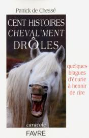 Cent histoires cheval'ment drôles - Couverture - Format classique