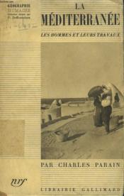 La Mediterranee. Les Hommes Et Leurs Travaux. Collection : Geographie Humaine N° 8 - Couverture - Format classique