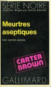 Collection : Serie Noire N° 1548 Meurtres Aseptiques - Couverture - Format classique
